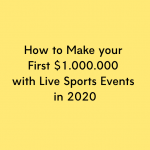 How to Make your First $1.000.000 with Live Sports Events in 2021